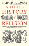 A Little History of Religion Richard Holloway