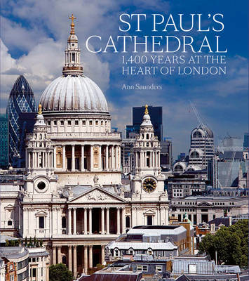 St Paul's Cathedral; 1400 Years at the Heart of London (PB)